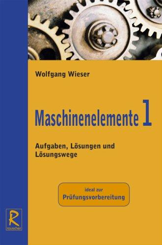 9783940045003: Maschinenelemente 1: Aufgaben, Lösungen und Lösungswege