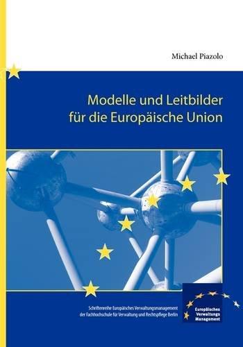 9783940056085: Modelle und Leitbilder für die Europäische Union (German Edition)
