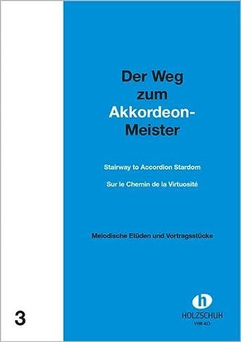 9783940069023: Der Weg zum Akkordeonmeister 3: Etüden und Vortragsstücke mit 2. Stimme ad lib.