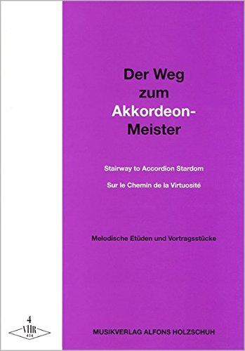9783940069030: Der Weg zum Akkordeonmeister 4: Etüden und Vortragsstücke mit 2. Stimme ad lib.