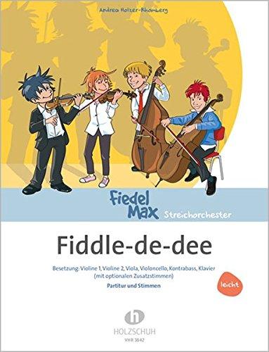 Fiddle- de- dee: Partitur und Stimmen -: Andrea Holzer-Rhomberg