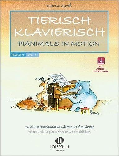 9783940069719: Tierisch Klavierisch 1: Pianimals in Motion - 46 leichte Klavierstücke (nicht nur) für Kinder