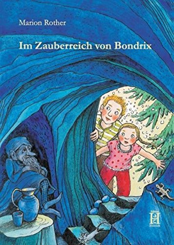 Im Zauberreich von Bondrix: Marion Rother