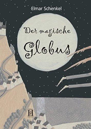 Der magische Globus: rätselhafte, verrückte und magische Geschichten: Elmar Schenkel