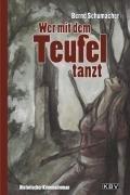 9783940077257: Wer mit dem Teufel tanzt: Historischer Kriminalroman