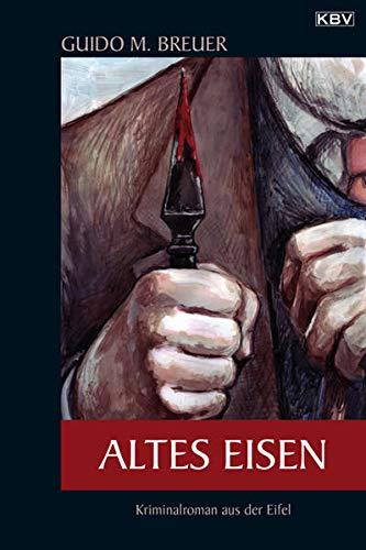 9783940077790: Altes Eisen: Kriminalroman aus der Eifel
