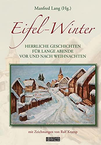 9783940077998: Eifel-Winter: Herrliche Geschichten für lange Abende vor und nach Weihnachten