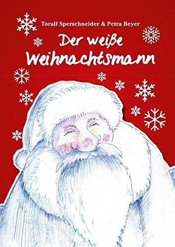 9783940085924: Der weiße Weihnachtsmann