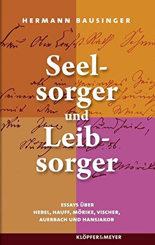 9783940086952: Seelsorger und Leibsorger: Essays �ber Hebel, Hauff, M�rike, Vischer, Auerbach und Hansjakob