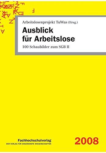 Ausblick für Arbeitslose: 100 Schaubilder zum SGB II (Livre en allemand) - Udo Geiger