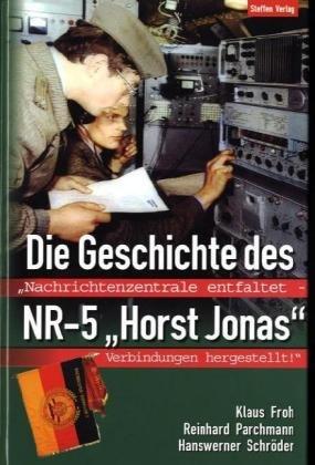 """Die Geschichte des NR-5 """"Horst Jonas"""": Nachrichtenzentrale: Reinhard Parchmann (Autor),"""