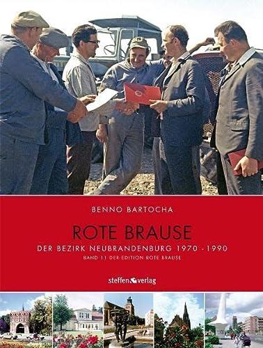 9783940101679: Rote Brause 11. Bezirk Neubrandenburg: Der Bezirk Neubrandenburg 1970-1990 / Band 11 der Edition Rote Brause