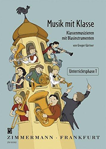 9783940105004: Musik mit Klasse: Klassenmusizieren mit Blasinstrumenten. Unterrichtsphase 1