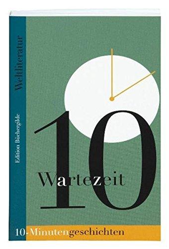 Wartezeit. 10-Minutengeschichten der Weltliteratur: Diverse Autoren