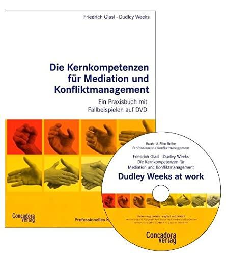 9783940112132: Die Kernkompetenzen für Mediation und Konfliktmanagement: Ein Praxisbuch mit Filmbeispielen auf DVD