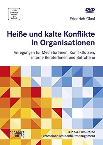 9783940112361: Hei�e und kalte Konflikte in Organisationen: Anregungen fur MediatorInnen, Konfliktlotsen, interne BeraterInnen und Betroffene