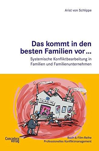 9783940112422: Das kommt in den besten Familien vor... Systemische Konfliktbearbeitung in Familien und Familienunternehmen