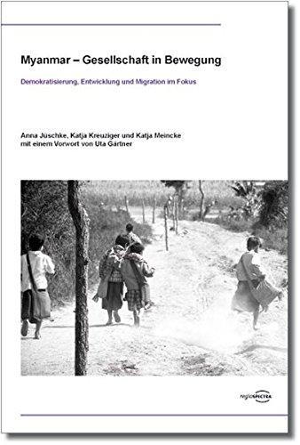 9783940132192: Myanmar - Gesellschaft in Bewegung: Demokratisierung, Entwicklung und Migration im Fokus