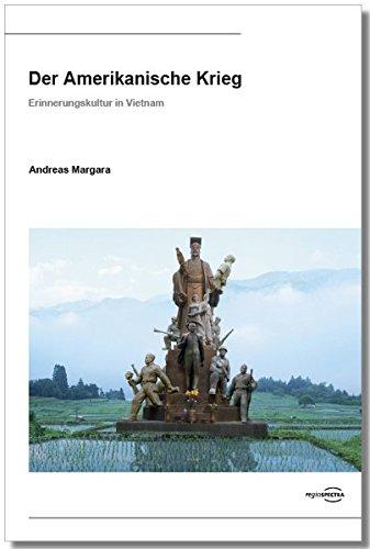 9783940132482: Der Amerikanische Krieg: Erinnerungskultur in Vietnam