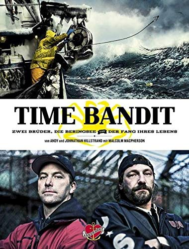 Time Bandit. Zwei Brüder, die Beringsee und: Hillstrand, Andy u.