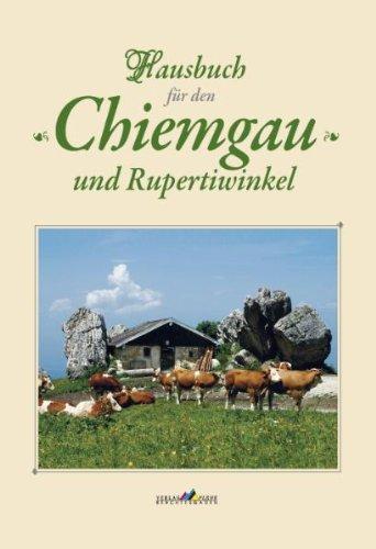 Hausbuch für den Chiemgau und Rupertiwinkel - Brumm, Walter; Bude, Wolfgang; Darga, Robert; Effner, Axel; Eminger, Jürgen; Greimel, Bernhard
