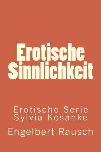 9783940146489: Erotische Sinnlichkeit: 20 (Erotik Sylvia Kosanke)