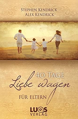 9783940158413: 40 Tage Liebe wagen FÜR ELTERN