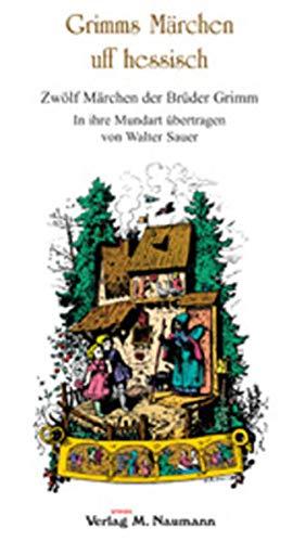 9783940168238: Grimms Märchen uff hessisch: Zwölf Märchen der Brüder Grimm