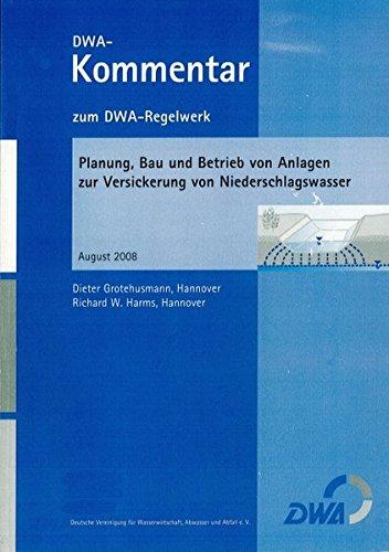 Planung, Bau und Betrieb von Anlagen zur Versickerung von Niederschlagswasser: Richard W Harms