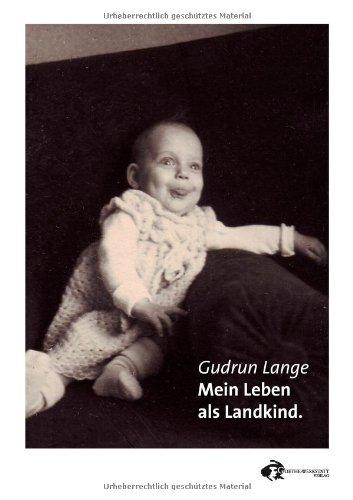 Mein Leben als Landkind: Lange, Gudrun