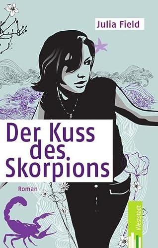 Der Kuss des Skorpions - Julia Field
