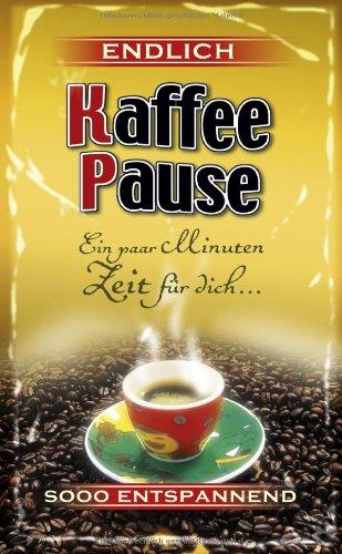 Endlich Kaffeepause: Ein paar Minuten Zeit für dich: Lehmacher, Georg; Lehmacher, Renate