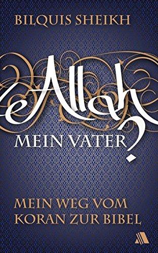 Sheikh, B: Allah - mein Vater?