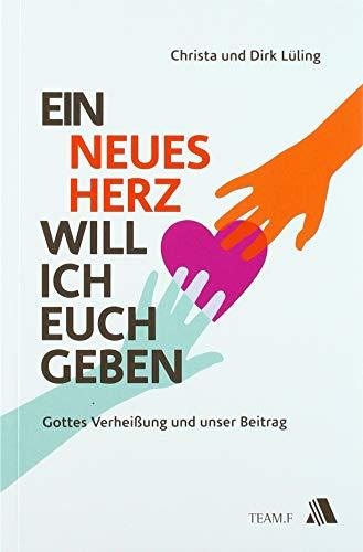 Ein neues Herz will ich euch geben: Dirk Lüling, Christa