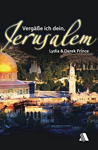 Vergäße ich dein, Jerusalem: Prince, Derek, Prince,
