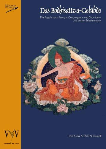 9783940197146: Das Bodhisattva-Gelübde, Die Regeln nach Asanga, Candragomin und Shantideva und dessen Erläuterungen