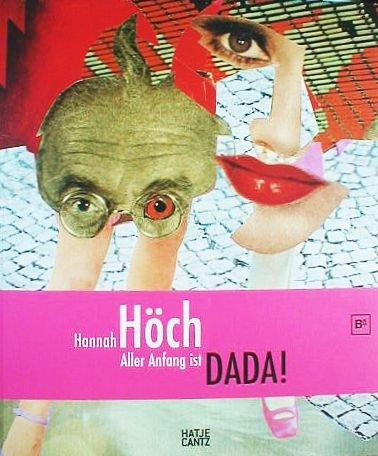 9783940208019: Hannah Hoch: Aller Anfang ist Dada