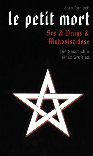 9783940213389: le petit mort. Sex & Drugs & Mukoviszidose: Die Geschichte eines Grufties
