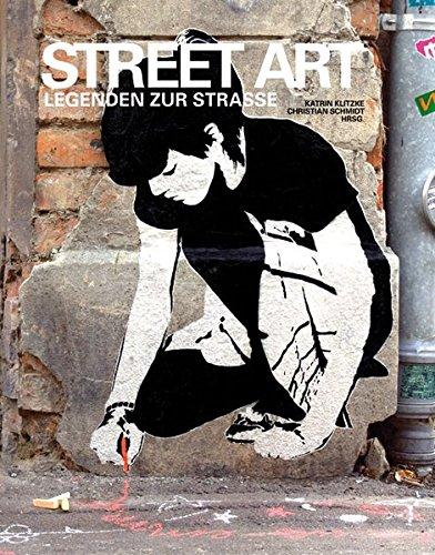 9783940213440: Street Art: Legenden zur Stra�e