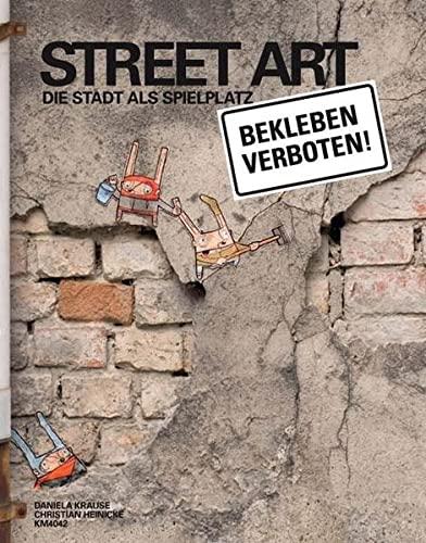 9783940213570: Street Art: Die Stadt als Spielplatz