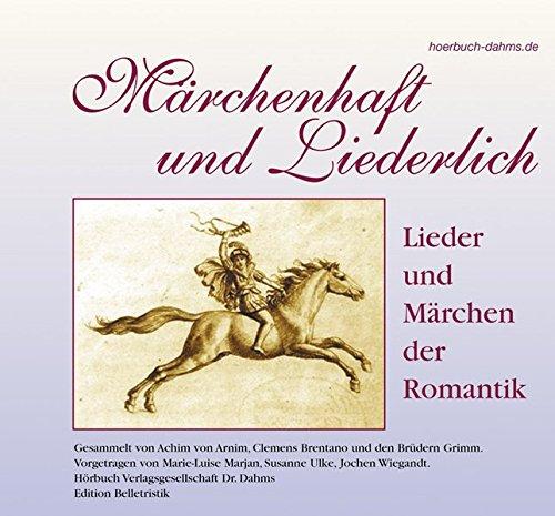 9783940229052: M�rchenhaft und Liederlich: Lieder und M�rchen der Romantik