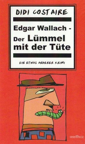 9783940235749: Edgar Wallach - Der Lummel Mit Der Tute (German Edition)