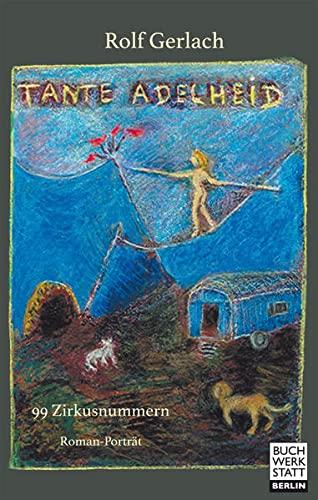9783940281968: Tante Adelheid: 99 Zirkusnummern