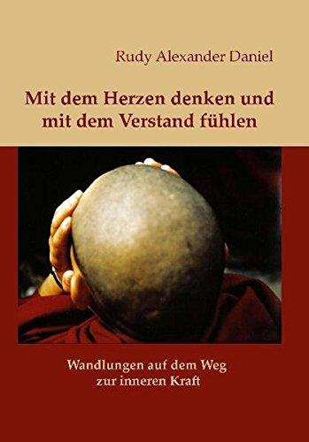 9783940287007: Mit dem Herzen denken und mit dem Verstand fühlen: Wandlungen auf dem Weg zur inneren Kraft
