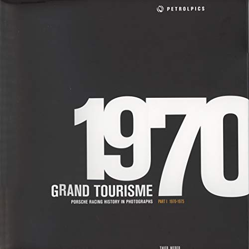 9783940306005: Grand Tourisme: Porsche Racing History in Photography Part 1 1970-1975