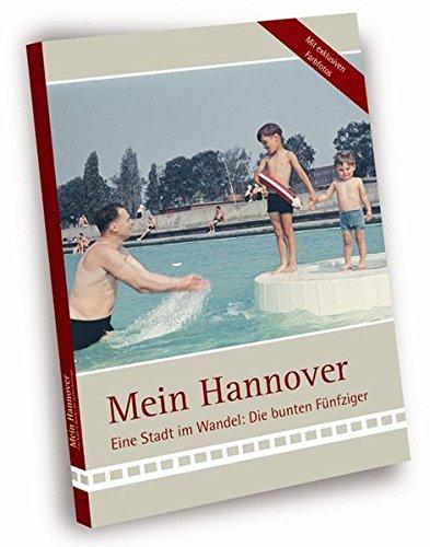 Mein Hannover - Die bunten Fünfziger: Eine: Strebe, Bert, Sesselmann,