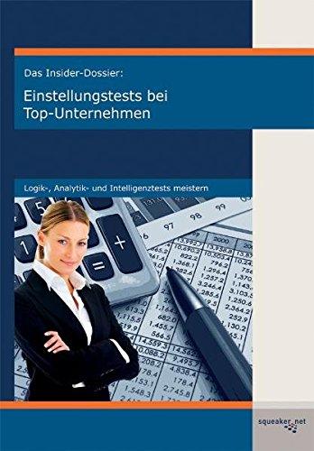 9783940345059: Das Insider-Dossier: Einstellungstests bei Top-Unternehmen: Logik-, Analytik- und Intelligenztests meistern
