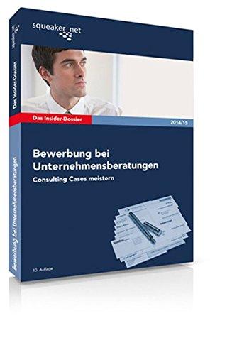 9783940345288: Das Insider-Dossier: Bewerbung bei Unternehmensberatungen: Consulting Cases meistern