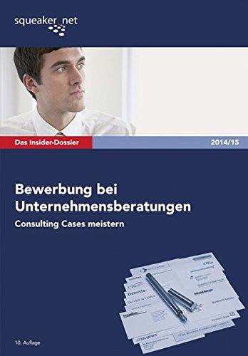 9783940345622: Das Insider-Dossier: Bewerbung bei Unternehmensberatungen: Consulting Cases meistern