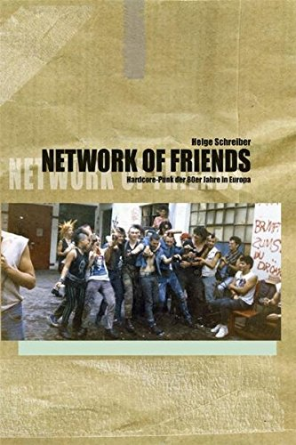 9783940349064: Network Of Friends. Hardcore-Punk der 80er Jahre in Europa.